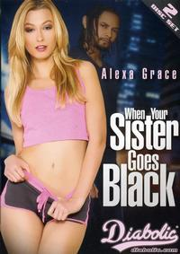 WHEN YOUR SISTER GOES BLACK 2-DISC