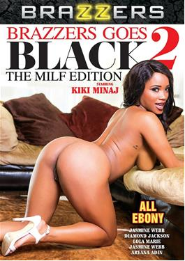 BRAZZERS GOES BLACK 2 - MILF EDITION